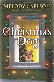 <b>Christmas Dog</b>, The: Carlson, Melody: 9780800718817: Amazon ...