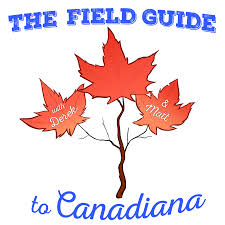 The Field Guide to Canadiana