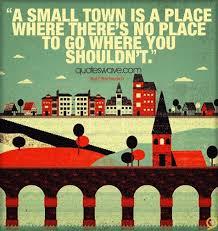 Small Town Quotes. QuotesGram via Relatably.com