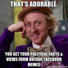 THat's adorable. You get your Political facts & views from untrue ... via Relatably.com