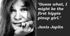 Janis Joplin on Pinterest   Janis Joplin Quotes, Woodstock and ... via Relatably.com
