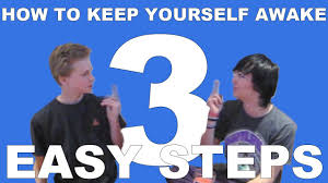 3 easy steps how to keep yourself awake 3 easy steps how to keep yourself awake
