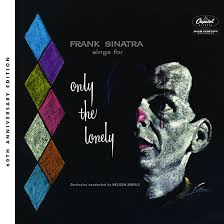 60th Anniversary Edition <b>Frank Sinatra Sings</b> For Only The Lonely
