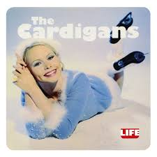 Off The Beaten Path: The <b>Cardigans</b> - <b>Life</b>