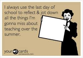 I always use the last day of school to reflect & jot down all the ... via Relatably.com