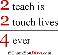 quote-2-teach-is-2-touch-lives-4-ever.png