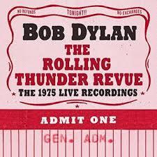 <b>Bob Dylan – The</b> Rolling Thunder Revue: The 1975 Live Recordings ...