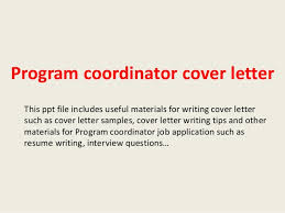 program coordinator cover letter program coordinator cover letter this ppt file includes useful materials for writing cover letter such as