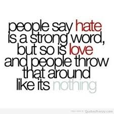 hate-love-loveQuotess-sayings-quotations-truth-Quotes.jpg via Relatably.com