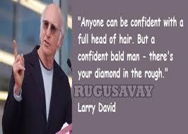 Larry David Quotes. QuotesGram via Relatably.com