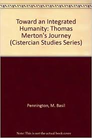Toward an Integrated Humanity: <b>Thomas</b> Merton's <b>Journey</b>: M. Basil ...