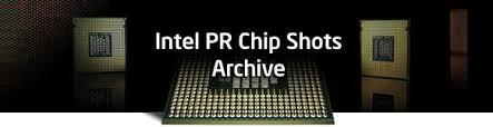 Intel PR Chip Shots