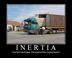 funny de motivational poster: Inertia - Your truck has brakes ... via Relatably.com