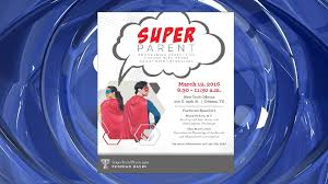 super parent workshop hosted by ttuhsc this weekend super parent workshop hosted by ttuhsc this weekend