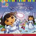 Dora Saves the <b>Snow Princess</b> - Nickelodeon Staff - Google Books