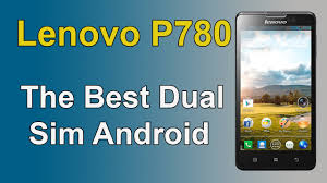 LENOVO P780 THE BEST DUAL SIM ANDROID TILL DATE ...