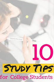 study tips for college students 10 study tips for college students