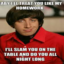 Big Bang Theory: Howard Pick Up Lines by simon.cerezo.752 - Meme ... via Relatably.com
