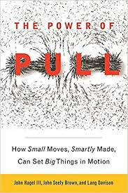 The <b>Power</b> of Pull: How Small Moves, Smartly Made, Can Set <b>Big</b> ...