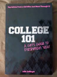 college freshman blues check out college 101 a girl s guide to one book aims to relive some of the mystery and stress faced by college freshmen called college 101 a girls guide to freshman year it was written by