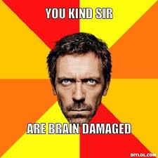 Diagnostic House Meme Generator - DIY LOL via Relatably.com