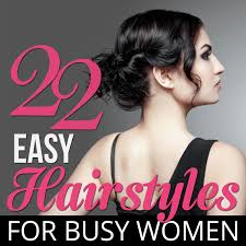 22 <b>Easy</b> Hairstyles for Busy Women | Alyaka