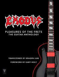 <b>Exodus</b> - <b>Pleasures Of</b> The Frets: The Guitar Anthology (Print Edition ...