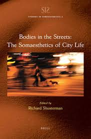 Bodies in the <b>Streets: The</b> Somaesthetics of City Life | Brill
