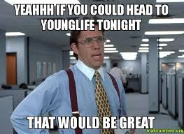 Young Life Club on Pinterest | Young Life, Meme and Flyers via Relatably.com