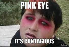 pink-eye-its-contagious-thumb.jpg via Relatably.com
