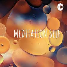 MEDITATION SELF