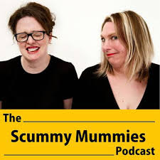 The Scummy Mummies Podcast