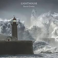<b>David Crosby</b>: <b>Lighthouse</b> Album Review | Pitchfork