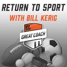 Return to Sport with Bill Kerig