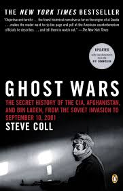 ghost wars the secret history of the cia and bin ghost wars the secret history of the cia and bin laden from the soviet invasion to 10 2001 steve coll 9780143034667
