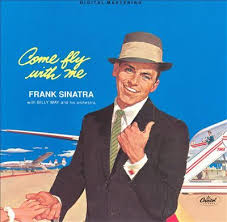 <b>Frank Sinatra</b> – <b>Come</b> Fly With Me Lyrics | Genius Lyrics