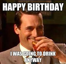 Happy birthday meme | Funny! | Pinterest | Happy Birthday ... via Relatably.com