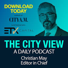 The City View - City AM's Daily Podcast