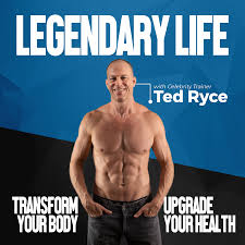 Legendary Life | Transform Your Body, Upgrade Your Health & Live Your Best Life