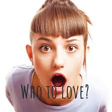 Who to love?