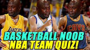 basketball noob takes nba team quiz basketball noob takes nba team quiz