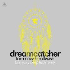 <b>Dream Catcher</b> (Tom Novy <b>Deep</b> Tech Remix) from Kontor Records ...