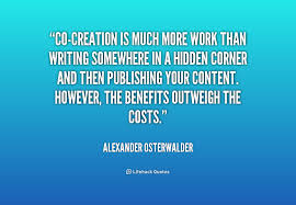 Co-creation is much more work than writing somewhere in a hidden ... via Relatably.com