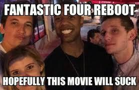 Fantastic Four reboot meme by XADarkAngelOfDeathX on DeviantArt via Relatably.com