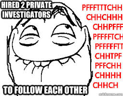 Private Investigators memes | quickmeme via Relatably.com