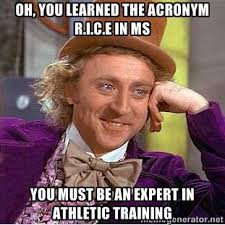 Oh, you learned the acronym R.i.c.e in MS you must be an expert in ... via Relatably.com