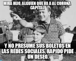 Mira Hijo, Alguien Que Va A Al Corona Capital on Memegen via Relatably.com