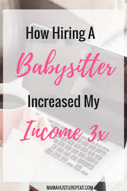 how hiring a babysitter tripled my monthly income work at home solopreneur make money online