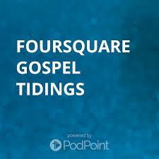FOURSQUARE GOSPEL TIDINGS
