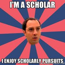 I'm a Scholar I enjoy Scholarly pursuits - Buster Bluth Arr ... via Relatably.com
